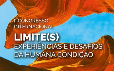 """II Congresso Internacional """"Limite(s): Experiências e Desafios da Humana Condição"""""""